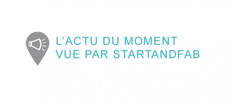 L'actu. du moment d'été vue par StartAndFab